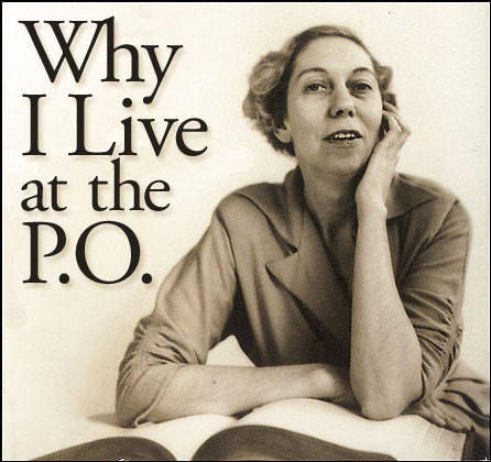 Eudora Welty: Why I Live at the P.O.